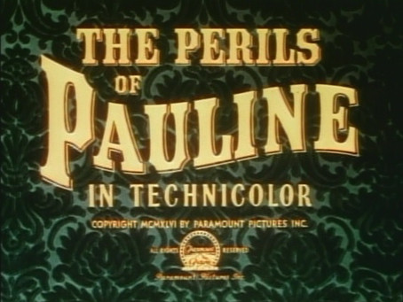Color Watch: The Perils of Pauline (1947)