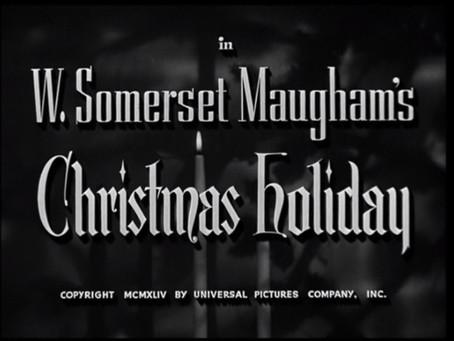 Christmas Watch: Christmas Holiday (1944)