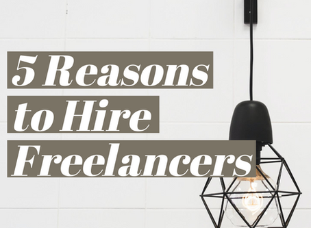 5 Reasons to Hire Freelancers