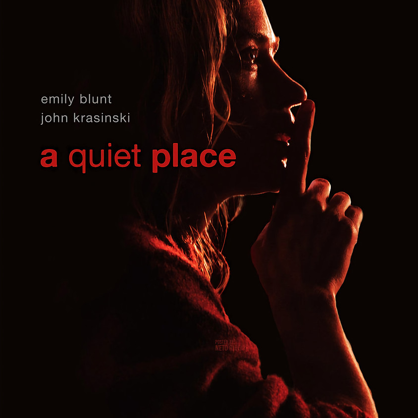 A Quiet Place- 12th October