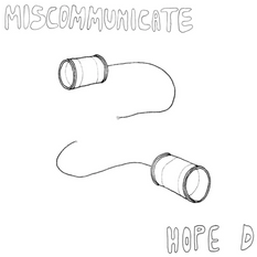 Hope D - Miscommunicate | Co-produced, mixed