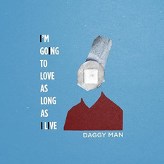 Daggy Man - I'm Going to Love as Long as I Live LP | Mixed 'Are You Laughing', mastered