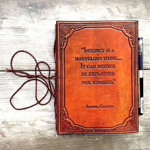 """""""Instinct Is a Marvelous Thing"""" Handcrafted Leather Journal"""