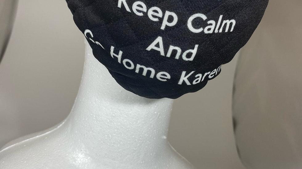 Keep Calm and Go Home Karen