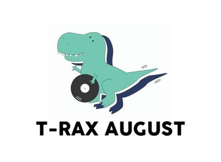 T-Rax // August 2020