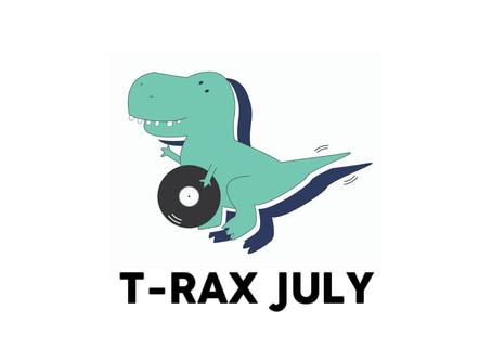 T-Rax // July 2020