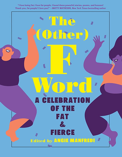 The Other F Word: A Celebration of the Fat & Fierce (Paperback)