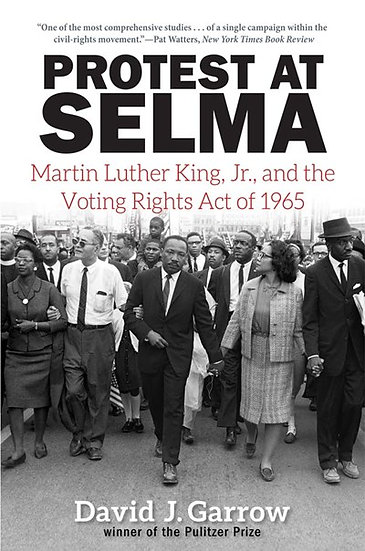 Protest at Selma: Martin L. King, Jr. and the Voting Rights Act of 1965