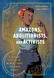 Amazons, Abolitionists and Activists