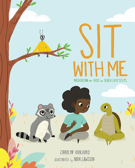 Sit With Me: Meditation for Kids in Seven Easy Steps