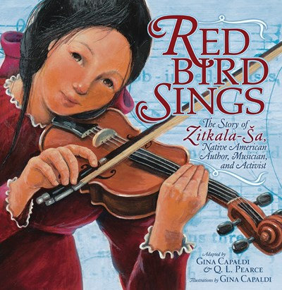 Red Bird Sings : The Story of Zitkala-?a