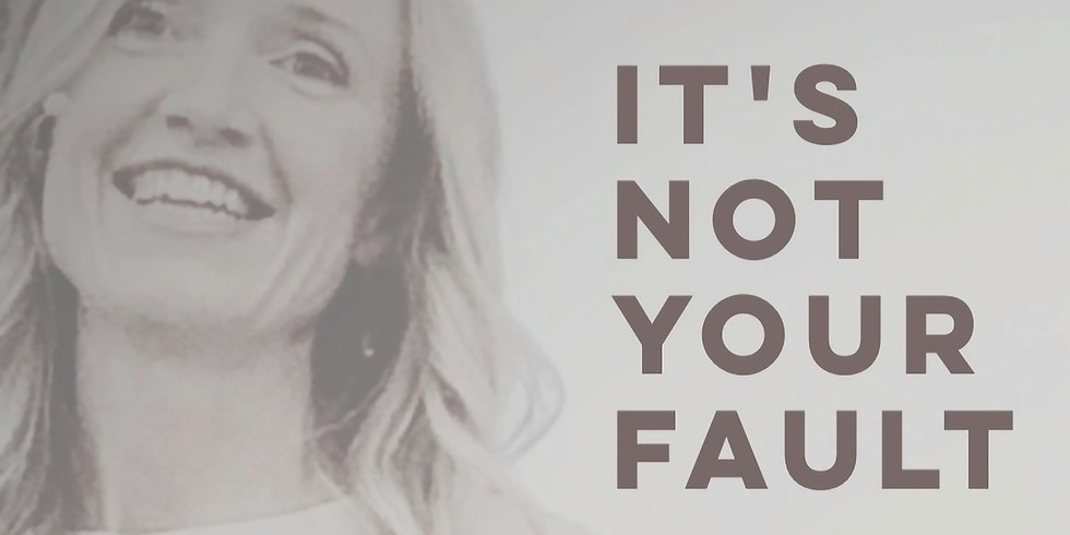 It's not your fault (Private Event)