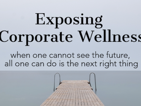 "Exposing ""Corporate Wellness"""
