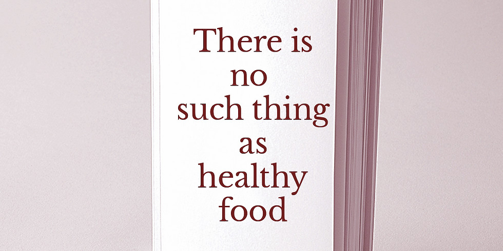 No such thing as healthy food