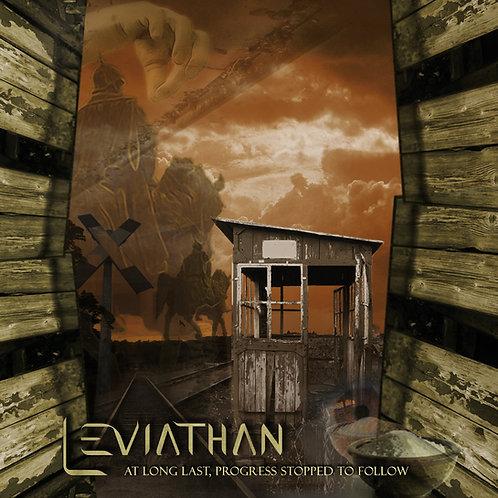 LEVIATHAN- At Long Last Progress Stopped to Follow
