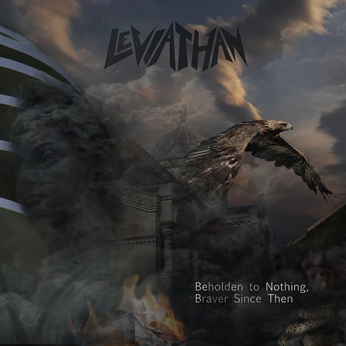 LEVIATHAN-Beholden to Nothing, Braver Since Then
