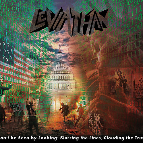 LEVIATHAN-Can't be Seen by Looking: Blurring the Lines, Clouding the Truth