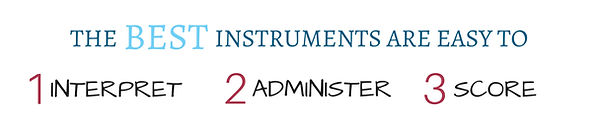 The BEST Instruments are easy to interpret, administer, and score.