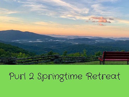 Purl 2 Springtime Knitting Retreat