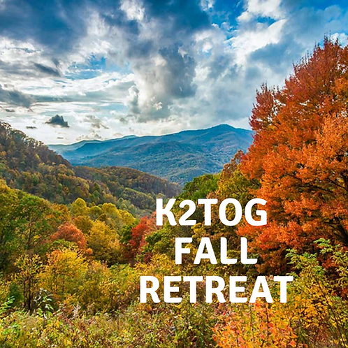 k2TOG FALL KNITTING RETREAT