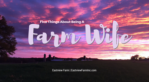 Five Things About Being a Farm Wife