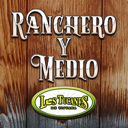 LTDT Ranchero Y Medio Cover Art FINAL.jp
