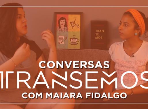 ENTREVISTA Maiara Fidalgo | Alimentação e Sexualidade