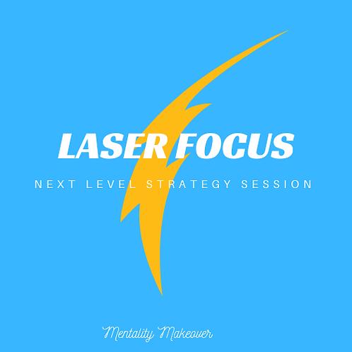 Laser Focus Session