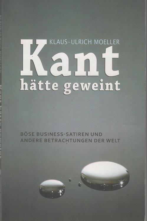 Kant hätte geweint - Böse Business-Satiren