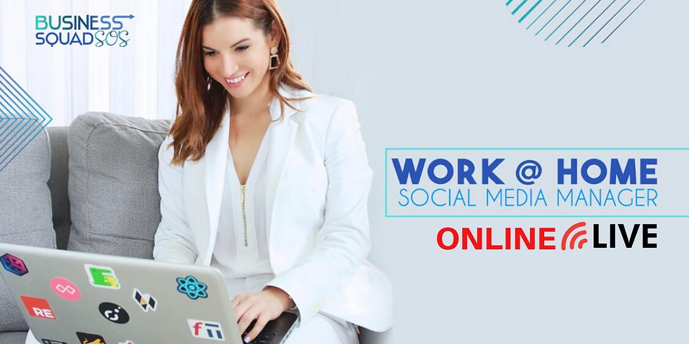 WORK@HOME be a Social Media Manager/Facebook Specialist Edición ONLINE Live