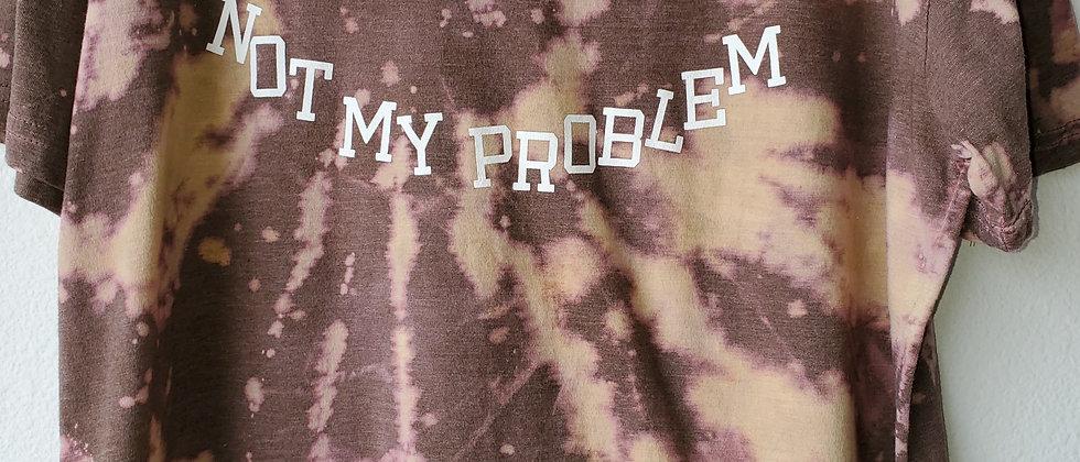Vintage Tie Dye NOT MY PROBLEM Shirt-XL