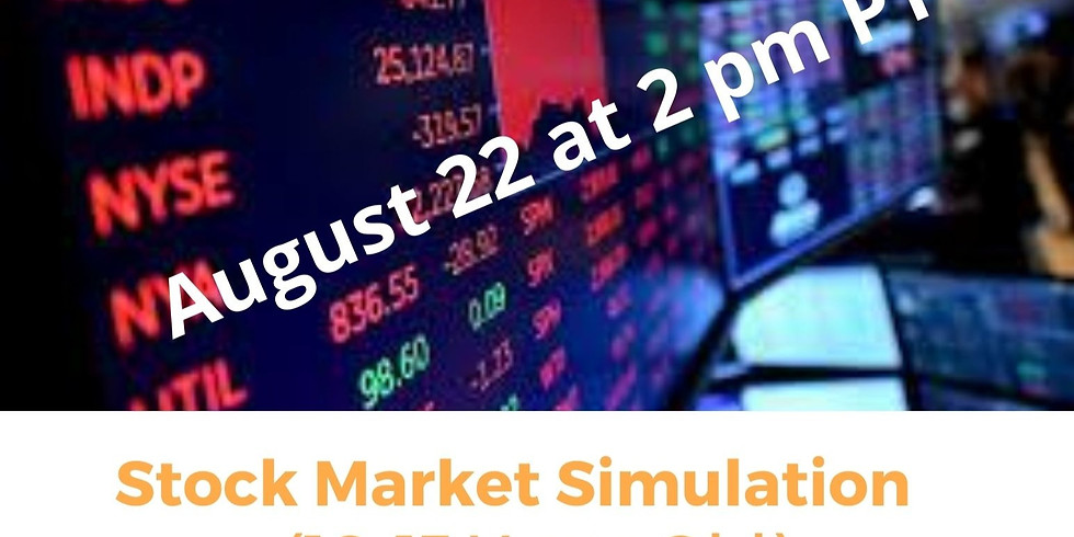 Stock Market Simulation - Waitlist Only/See Aug 29 Date (10-13 Years Old)