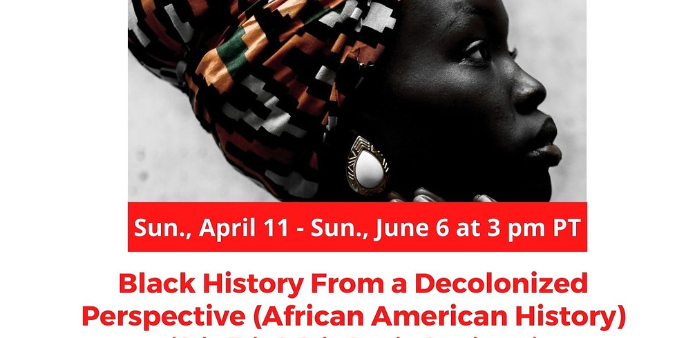 PSV: Black History From a Decolonized Perspective (6th-8th)
