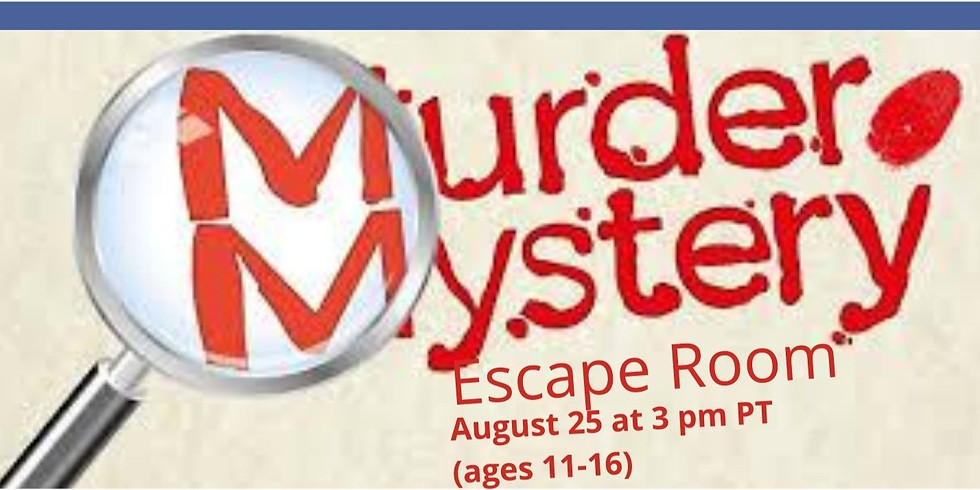 Murder Mystery Escape Room (Ages 11-16)