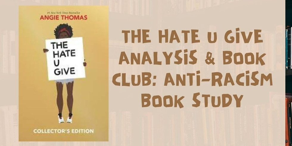 PSV: The Hate U Give Analysis and Book Club: Anti-Racism for Teens (9th-12th Grade)