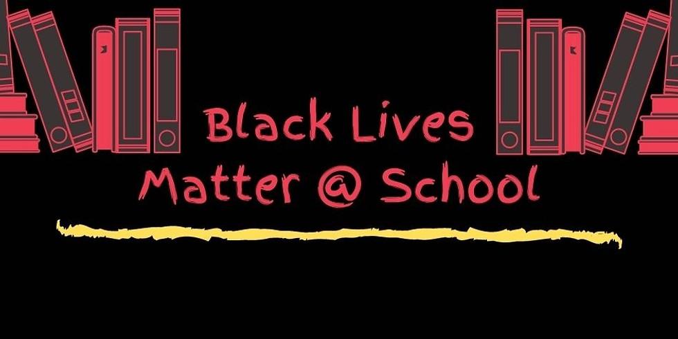 Black Lives Matter @ School (AT CAPACITY)