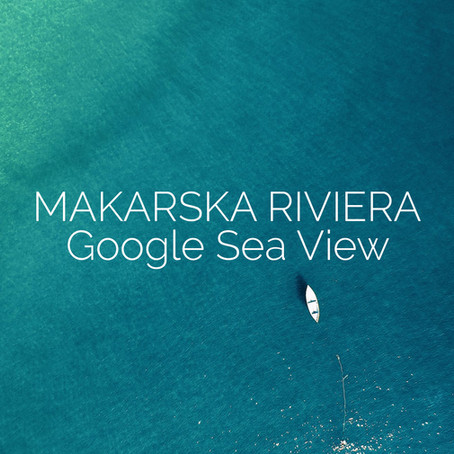 Makarska Riviera - one of the first seashore regions available on Google Sea View! First Look!