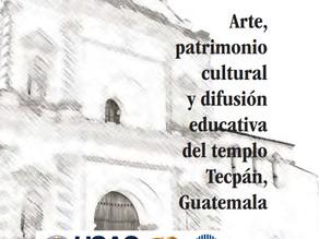 Arte, patrimonio cultural y difusión educativa del templo Tecpán, Guatemala