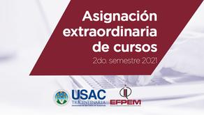Asignación extraordinaria de cursos del 2do. semestre 2021