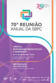 A 70ª reunião da SBPC e a importância defesa da ciência!
