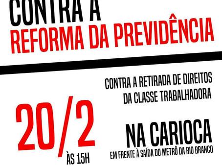 """20/2 - 15h: Ato contra a """"reforma"""" da previdência."""