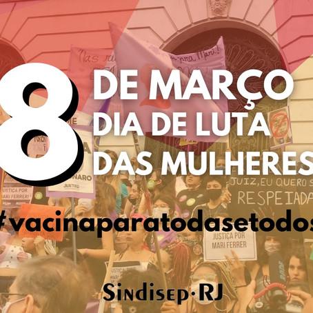 8 DE MARÇO: DIA DE LUTA DAS MULHERES!