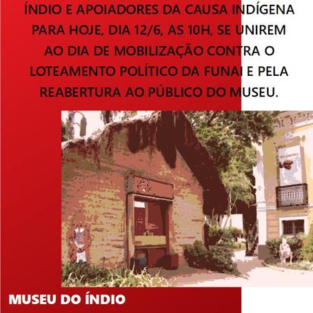 12/06: Dia de mobilização contra o loteamento político da funai e pela reabertura do museu ao públic