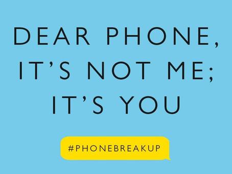 Breakup With Your Phone- Study Break