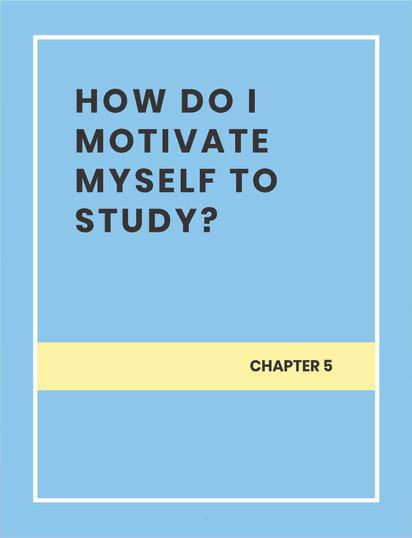 HOW DO I MOTIVATE MYSELF TO STUDY?