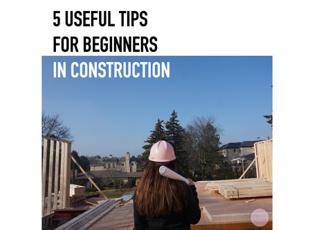 5 useful tips for beginners in construction