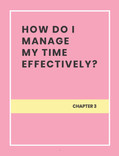 HOW DO I MANAGE MY TIME EFFECTIVELY?