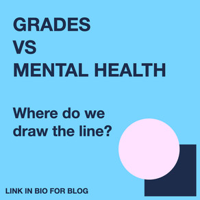 GRADES VS MENTAL HEALTH - WHERE DO WE DRAW THE LINE?