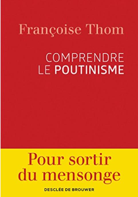"""Conférence sur le livre """"Comprendre le poutinisme"""" de Françoise Thom"""