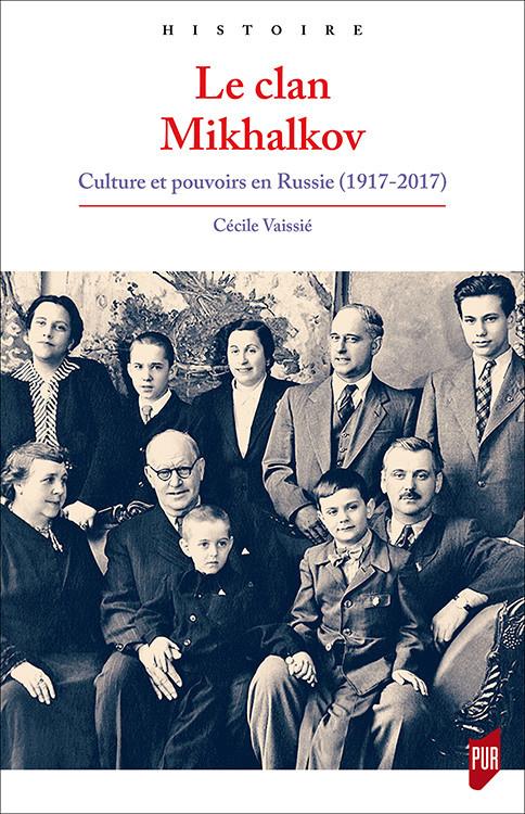 Conférence surLe Clan Mikhalkov, Culture et pouvoirs en Russie (1917-2017) de Cécile Vaissié